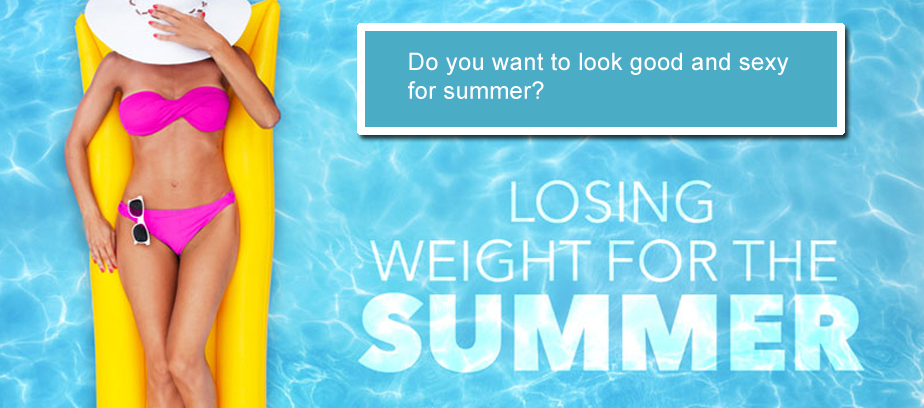 Do you want to look good and sexy in the summer?
